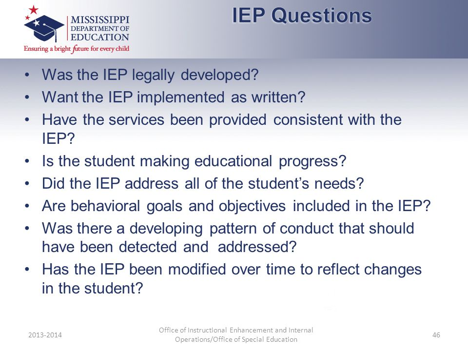 IEP Questions Was the IEP legally developed