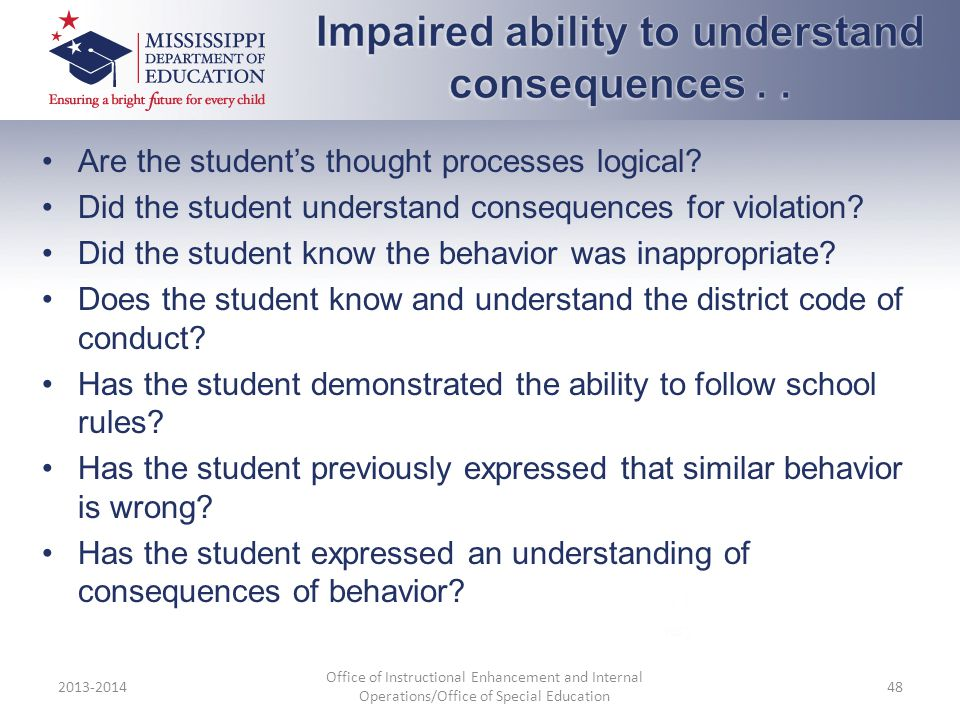 Impaired ability to understand consequences . .