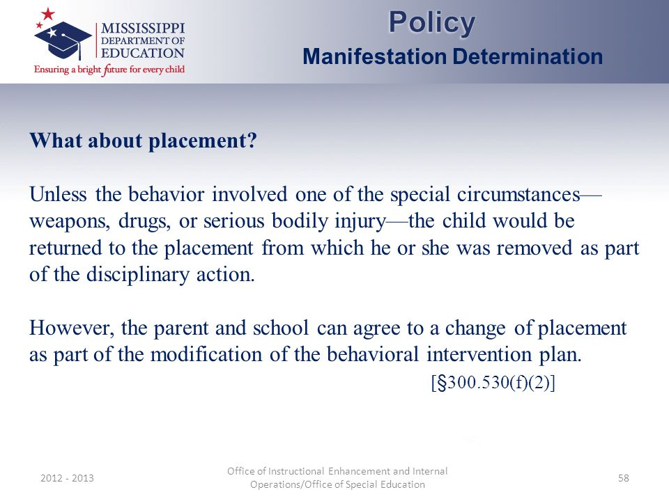 Policy Manifestation Determination What about placement