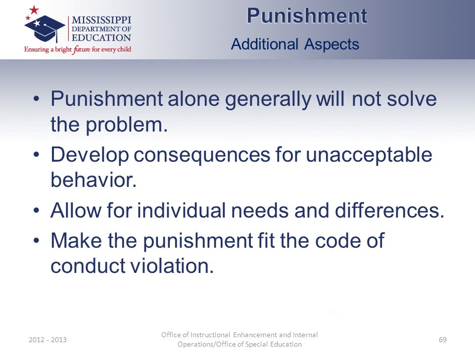 Punishment alone generally will not solve the problem.