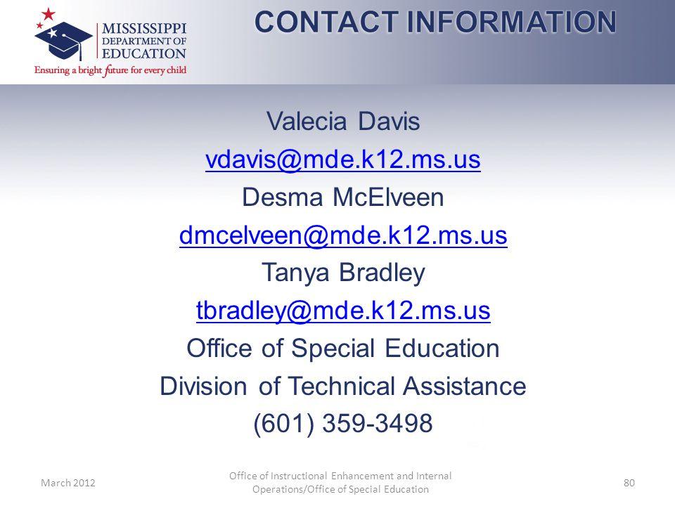 CONTACT INFORMATION Valecia Davis. vdavis@mde.k12.ms.us. Desma McElveen. dmcelveen@mde.k12.ms.us.