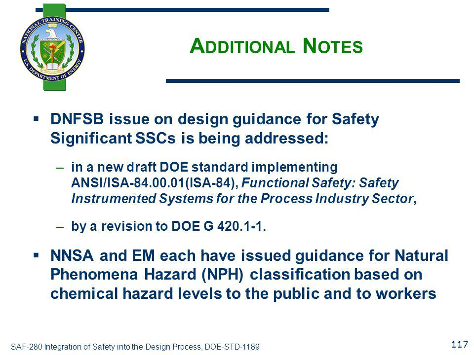 Additional Notes DNFSB issue on design guidance for Safety Significant SSCs is being addressed:
