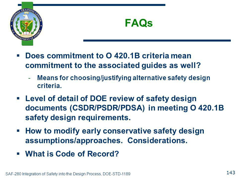 FAQs Does commitment to O 420.1B criteria mean commitment to the associated guides as well