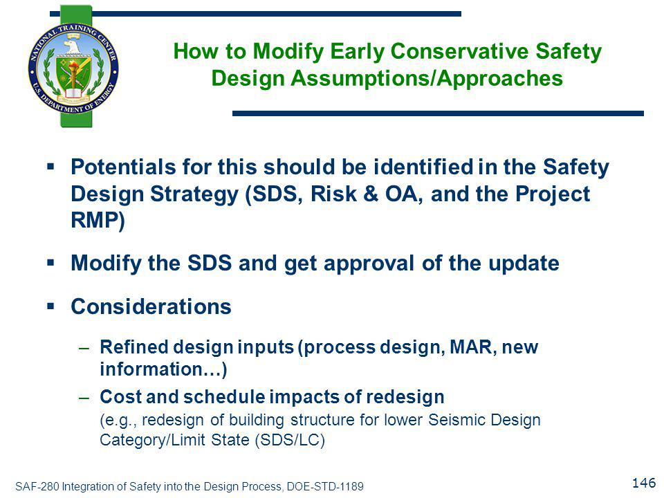 How to Modify Early Conservative Safety Design Assumptions/Approaches