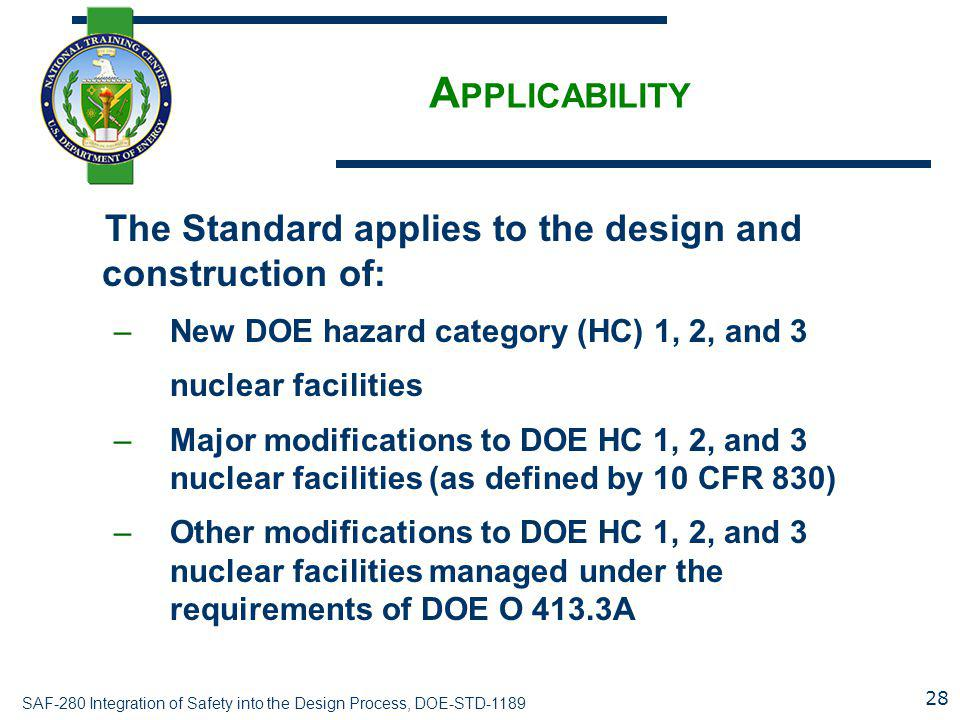 Applicability The Standard applies to the design and construction of: