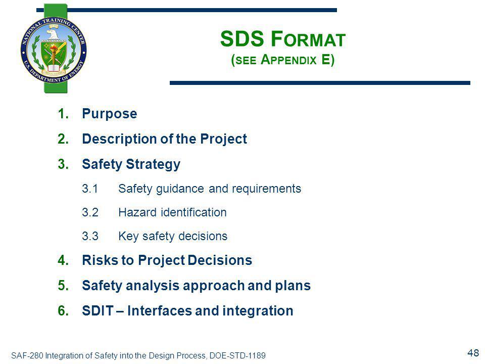 SDS Format (see Appendix E)
