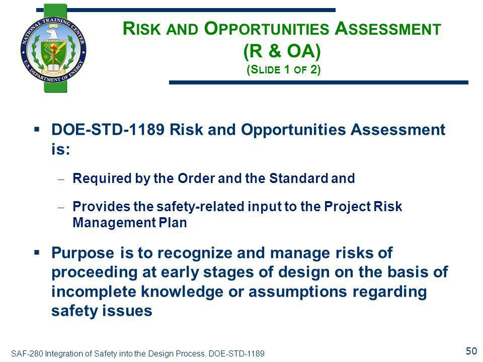 Risk and Opportunities Assessment (R & OA) (Slide 1 of 2)