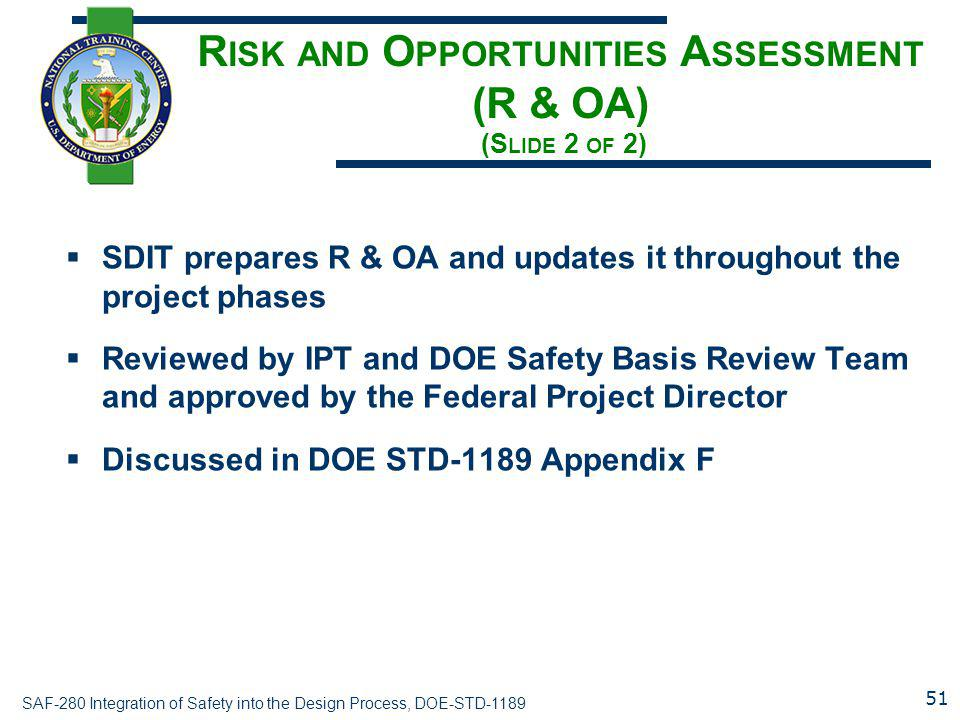 Risk and Opportunities Assessment (R & OA) (Slide 2 of 2)