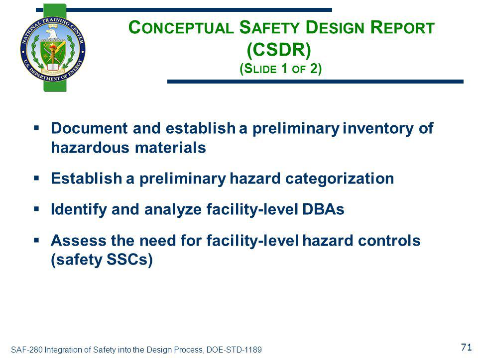 Conceptual Safety Design Report (CSDR) (Slide 1 of 2)