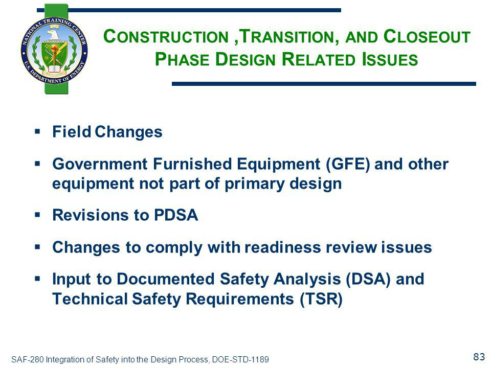 Construction ,Transition, and Closeout Phase Design Related Issues