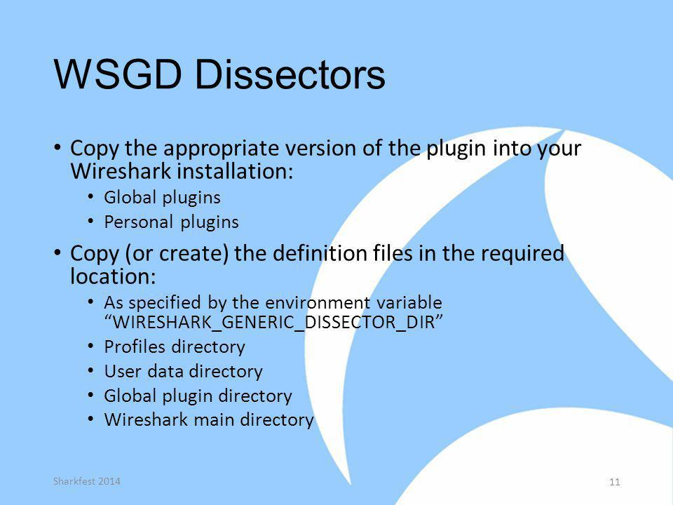WSGD Dissectors Copy the appropriate version of the plugin into your Wireshark installation: Global plugins.