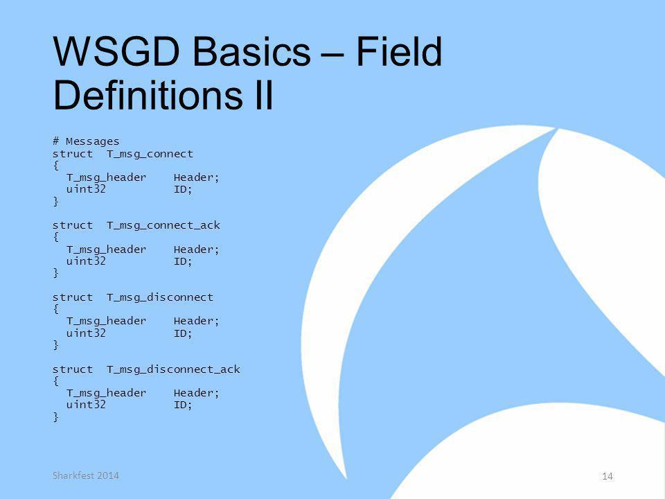 WSGD Basics – Field Definitions II