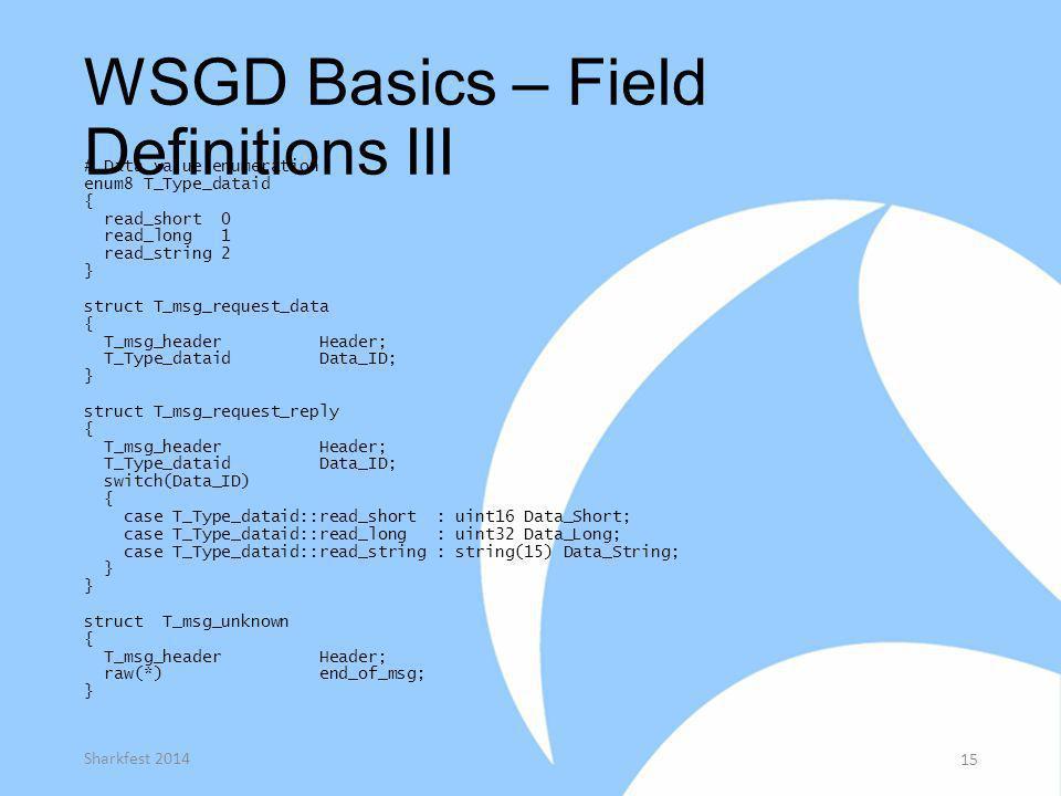 WSGD Basics – Field Definitions III