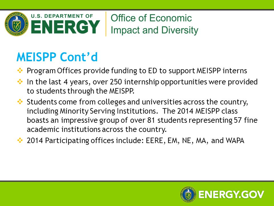 MEISPP Cont'd Program Offices provide funding to ED to support MEISPP interns.