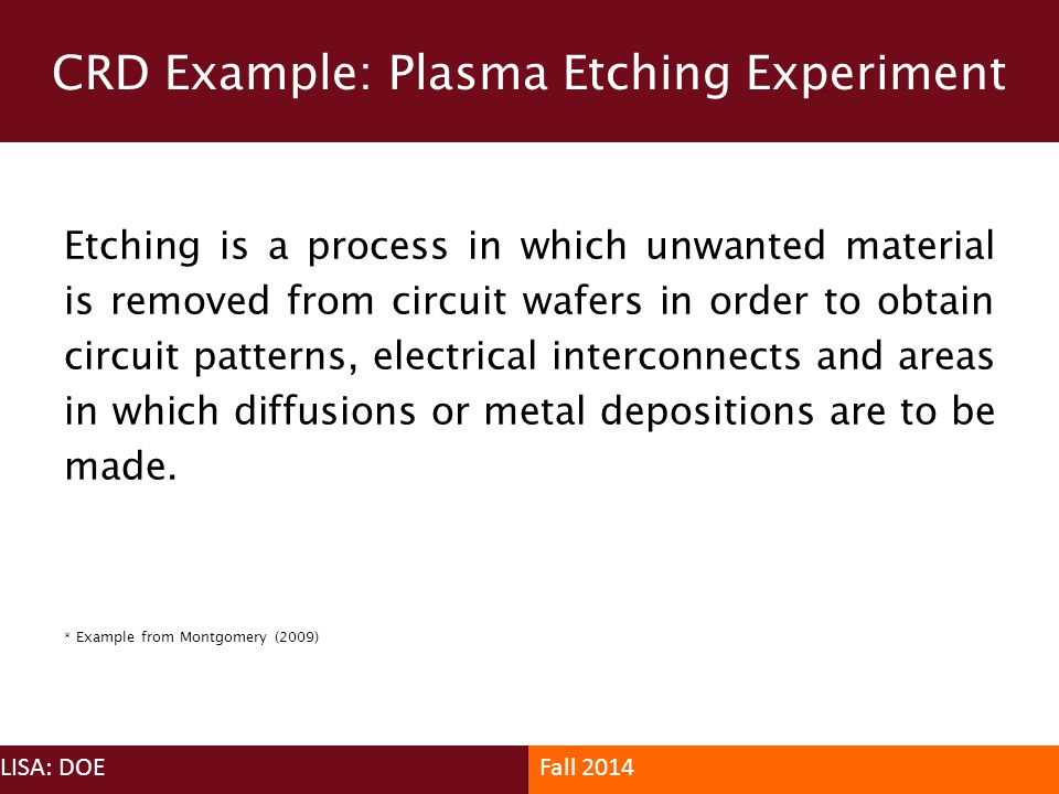 CRD Example: Plasma Etching Experiment