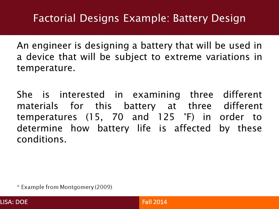 Factorial Designs Example: Battery Design