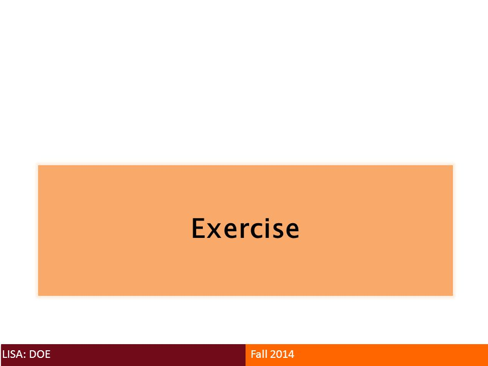 Exercise LISA: DOE Fall 2014