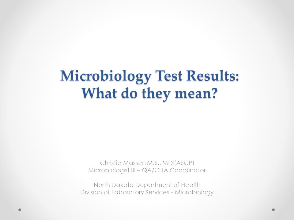 Microbiology Test Results: What do they mean