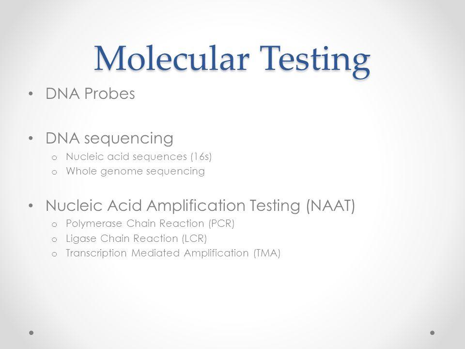 Molecular Testing DNA Probes DNA sequencing