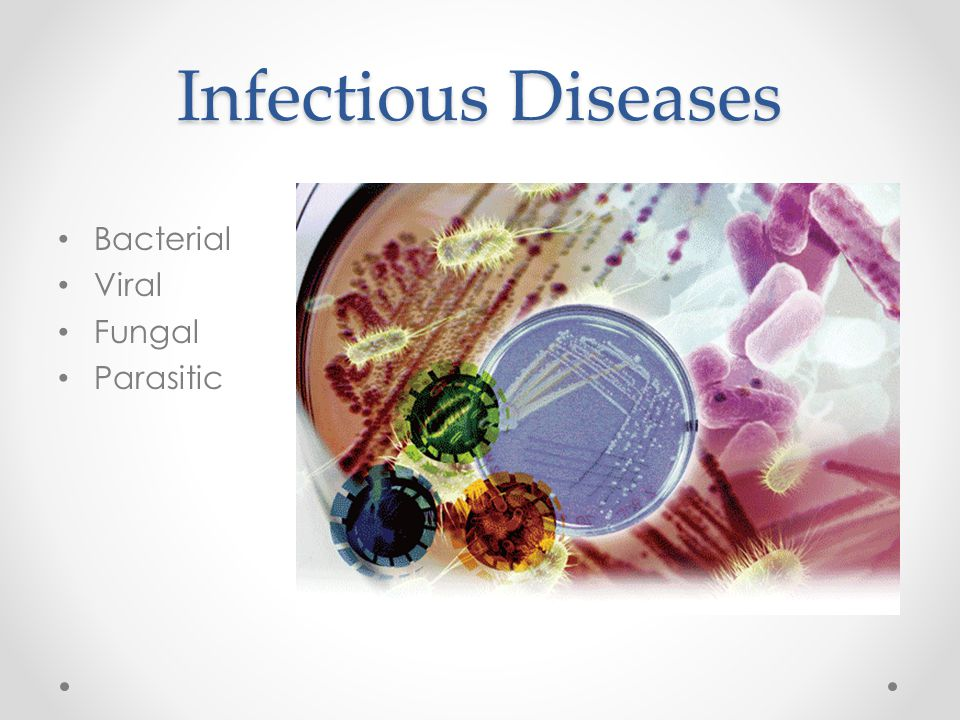 Infectious Diseases Bacterial Viral Fungal Parasitic