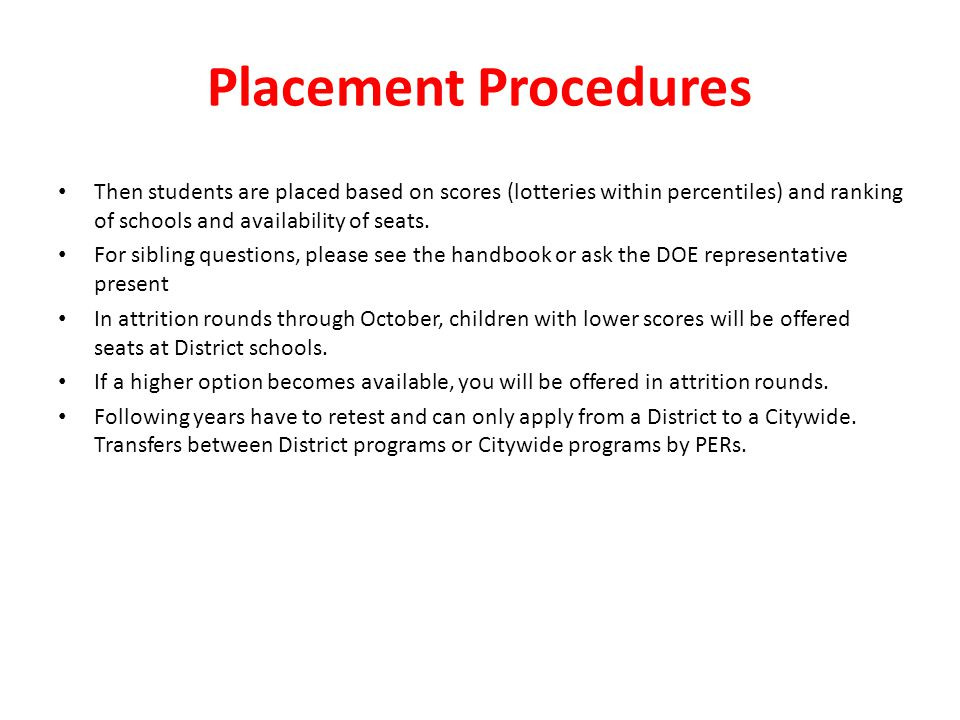 Placement Procedures Then students are placed based on scores (lotteries within percentiles) and ranking of schools and availability of seats.