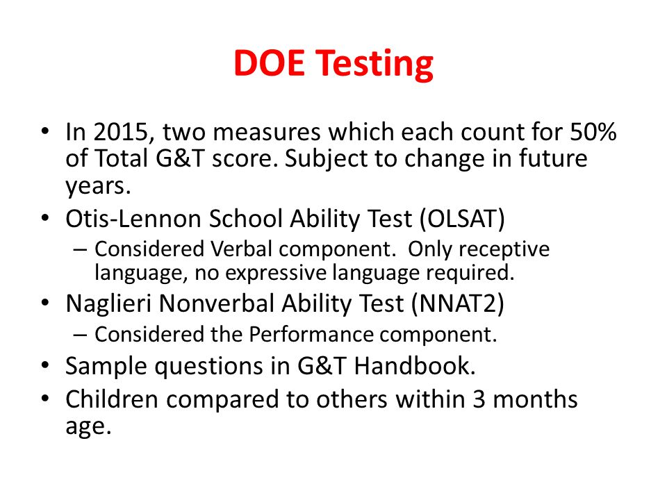 DOE Testing In 2015, two measures which each count for 50% of Total G&T score. Subject to change in future years.
