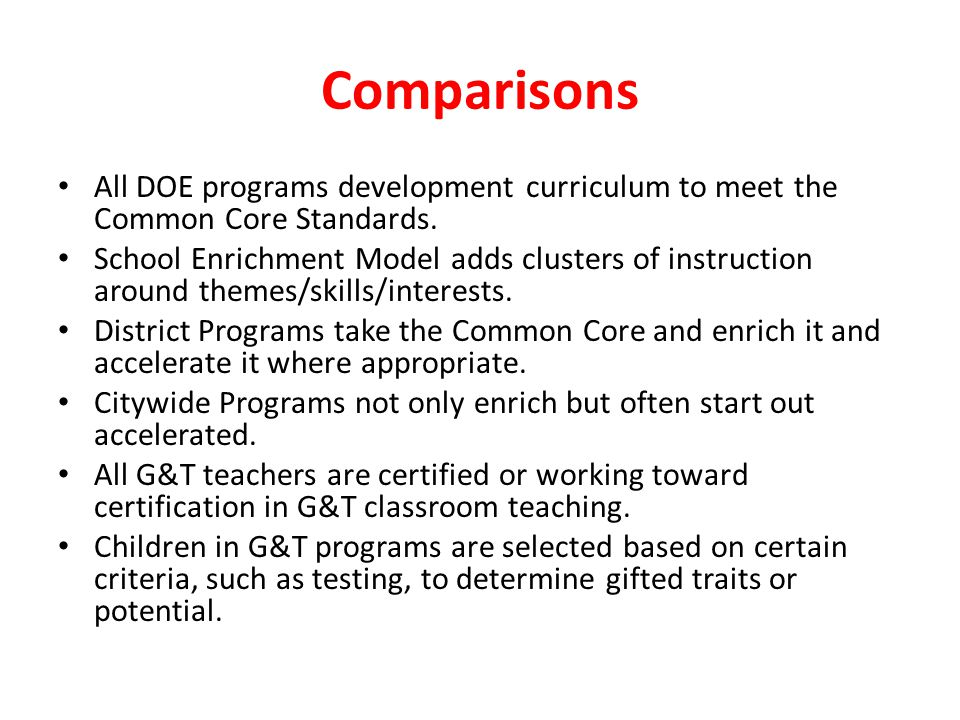 Comparisons All DOE programs development curriculum to meet the Common Core Standards.