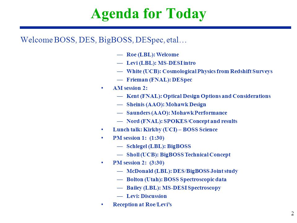 Agenda for Today Welcome BOSS, DES, BigBOSS, DESpec, etal…