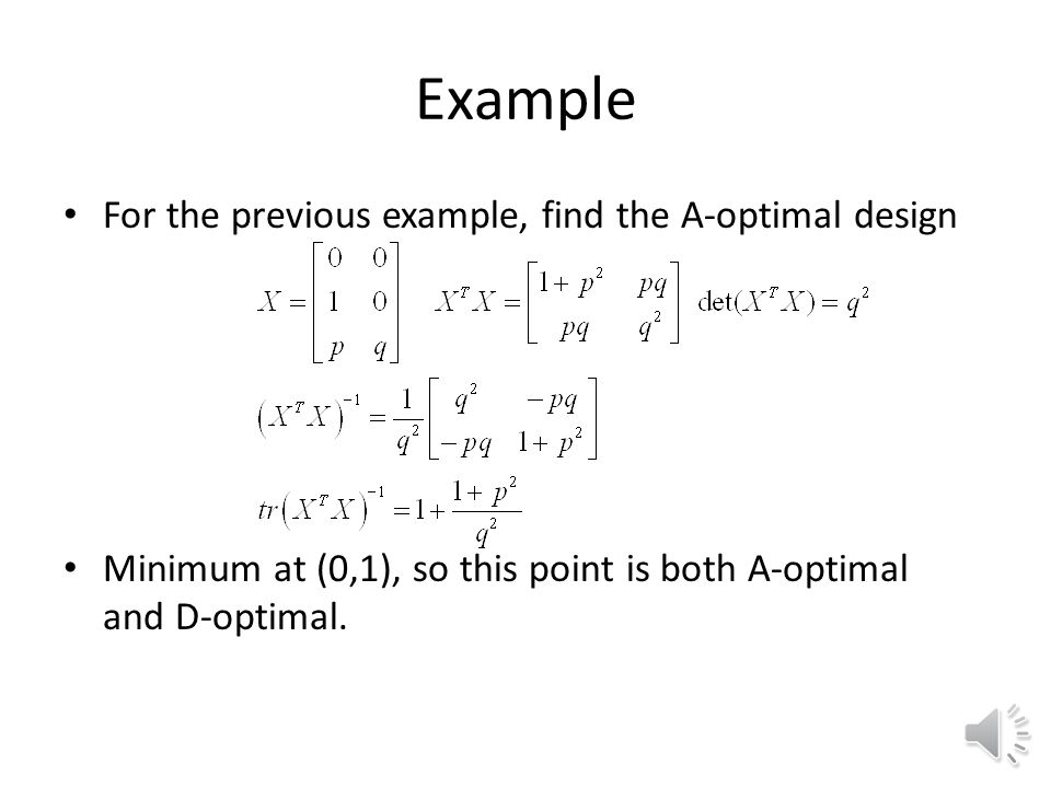 Example For the previous example, find the A-optimal design