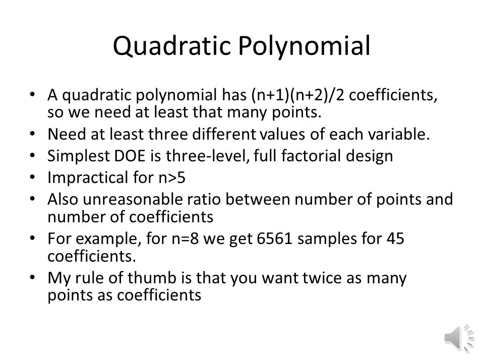 Quadratic Polynomial A quadratic polynomial has (n+1)(n+2)/2 coefficients, so we need at least that many points.