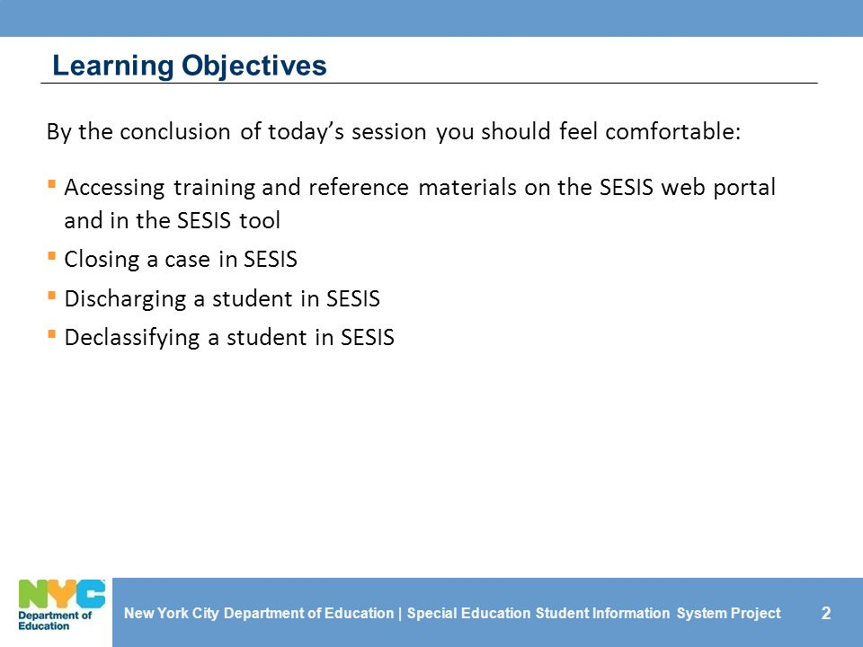 Learning Objectives By the conclusion of today's session you should feel comfortable: