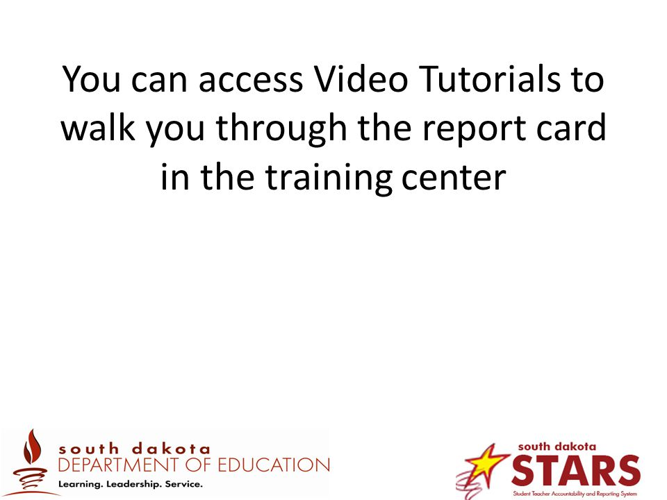 You can access Video Tutorials to walk you through the report card in the training center