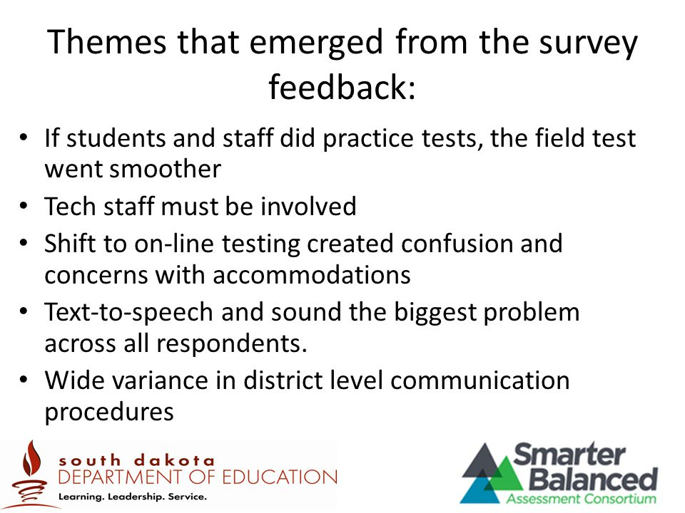 Themes that emerged from the survey feedback: