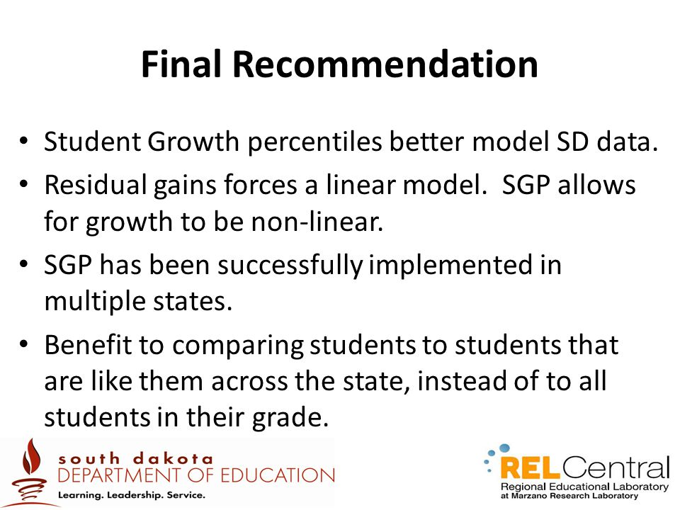 Final Recommendation Student Growth percentiles better model SD data.
