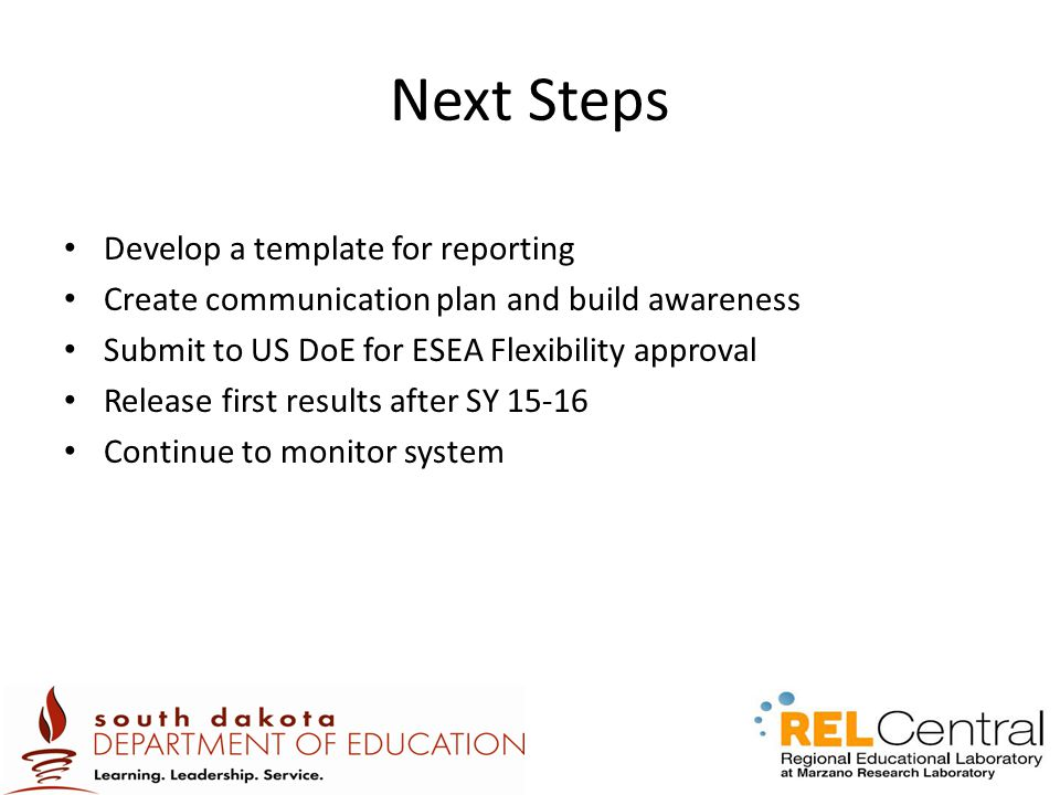 Next Steps Develop a template for reporting