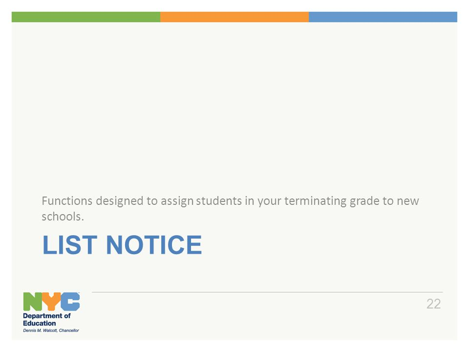 List Notice ATS List Notice functions are designed to assign students in your terminating grade to new schools.