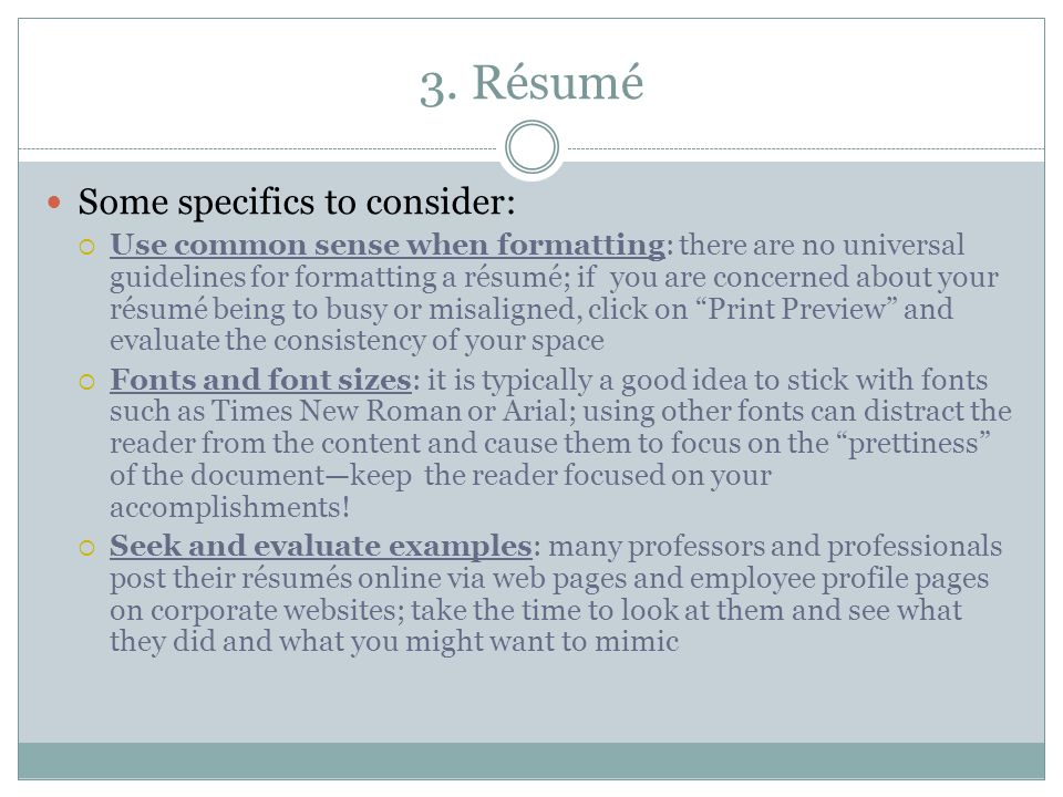 3. Résumé Some specifics to consider: