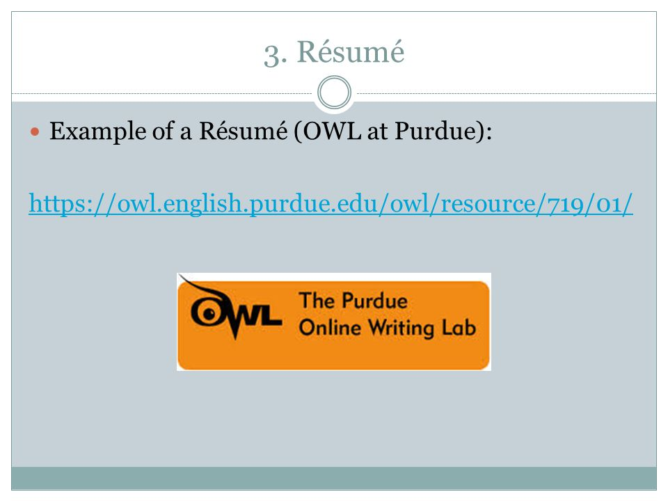 3. Résumé Example of a Résumé (OWL at Purdue):