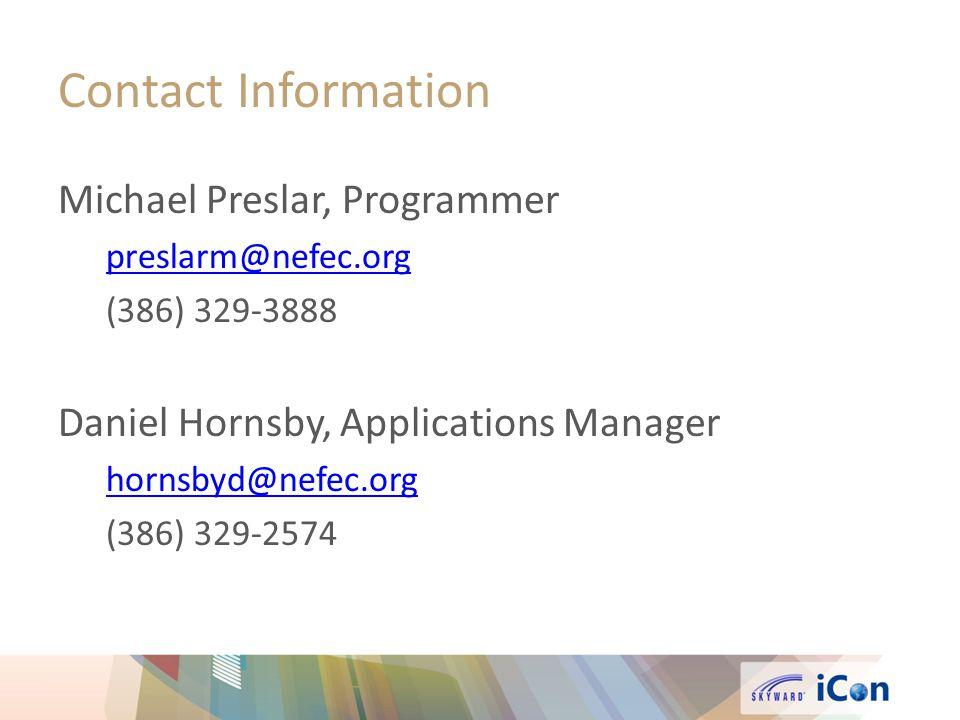 Contact Information Michael Preslar, Programmer. preslarm@nefec.org. (386) 329-3888. Daniel Hornsby, Applications Manager.