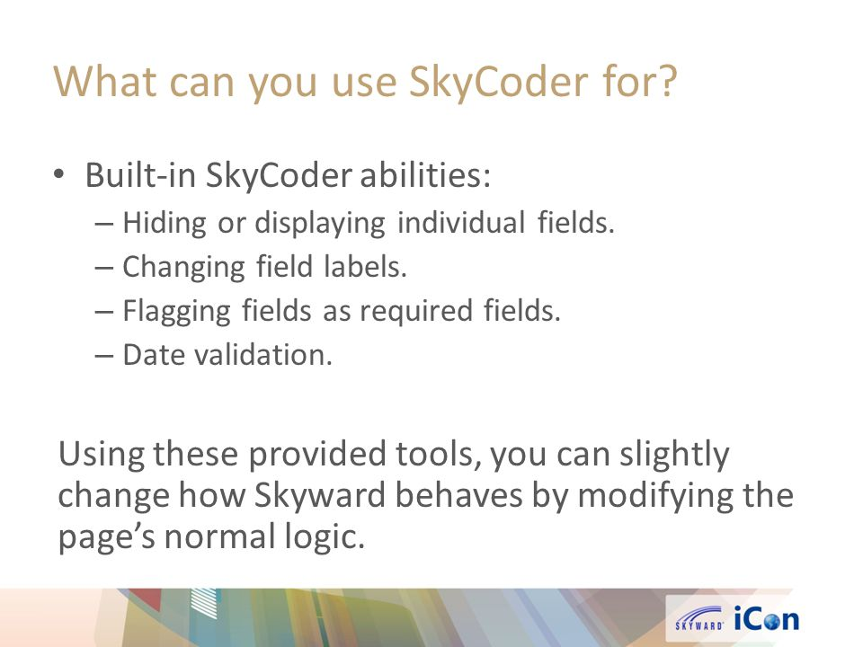What can you use SkyCoder for