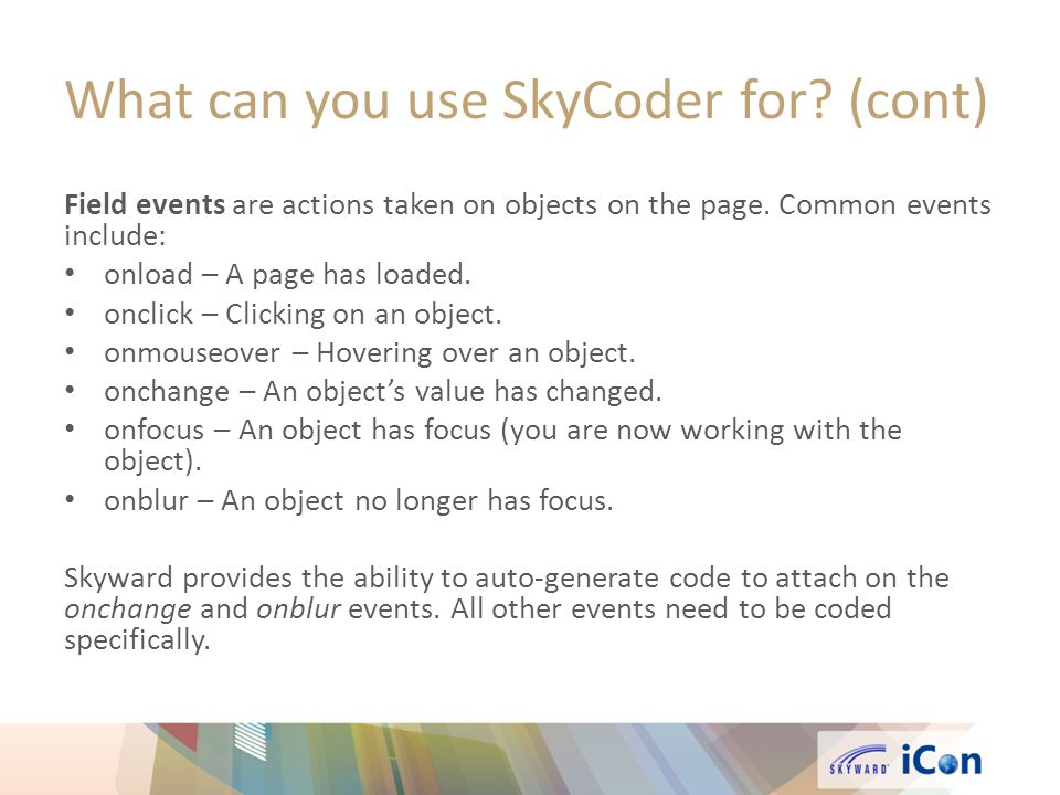 What can you use SkyCoder for (cont)