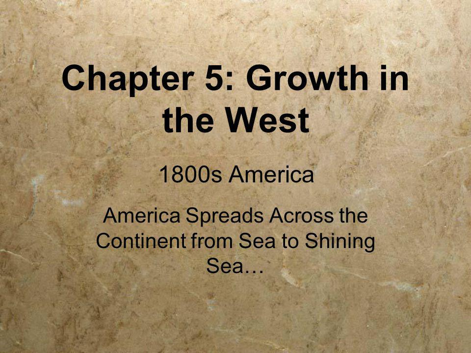 Chapter 5: Growth in the West