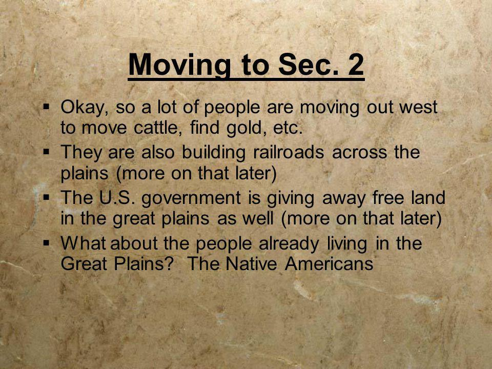 Moving to Sec. 2 Okay, so a lot of people are moving out west to move cattle, find gold, etc.