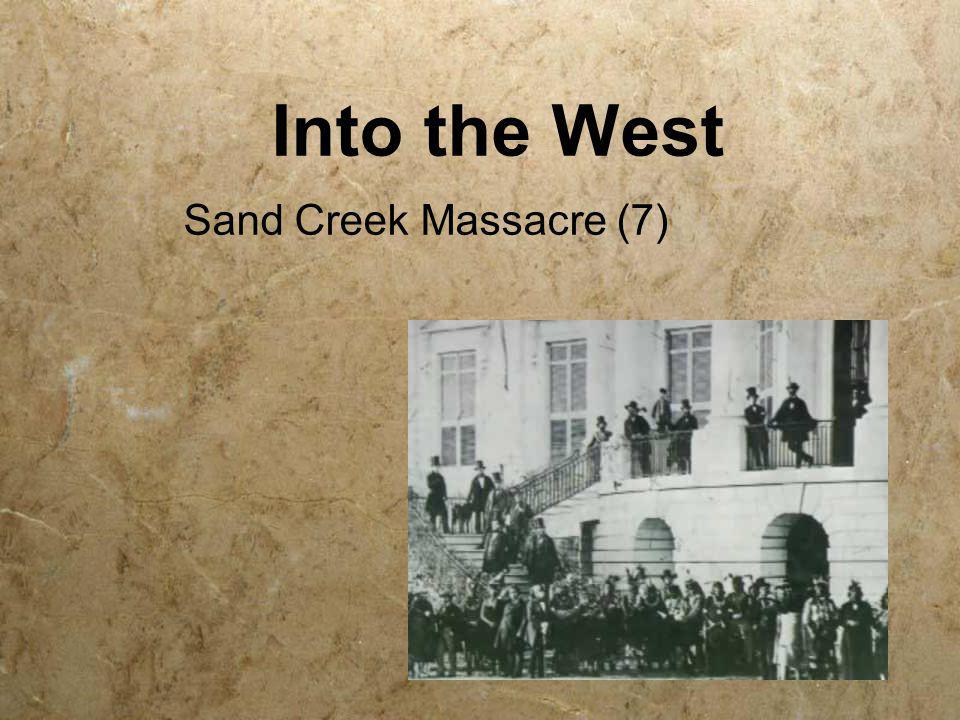 Into the West Sand Creek Massacre (7) *
