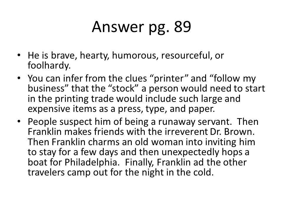 Answer pg. 89 He is brave, hearty, humorous, resourceful, or foolhardy.