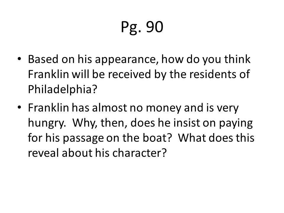 Pg. 90 Based on his appearance, how do you think Franklin will be received by the residents of Philadelphia