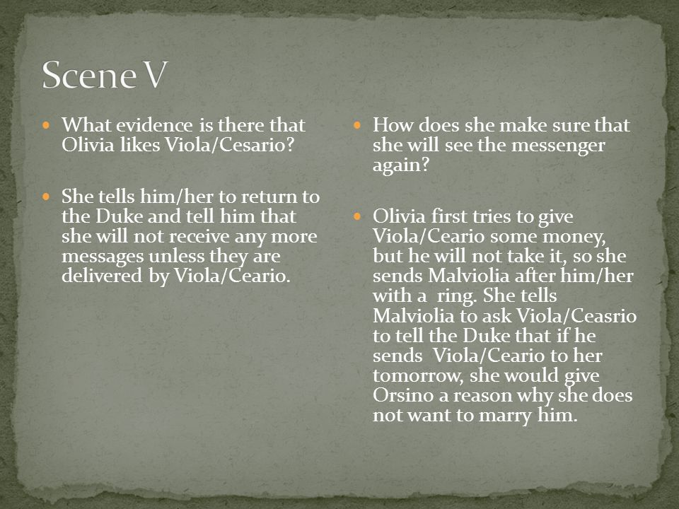 Scene V What evidence is there that Olivia likes Viola/Cesario