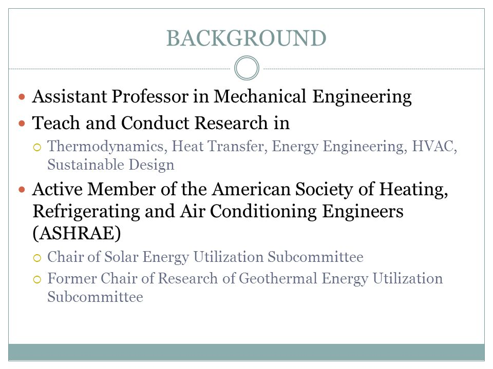 BACKGROUND Assistant Professor in Mechanical Engineering