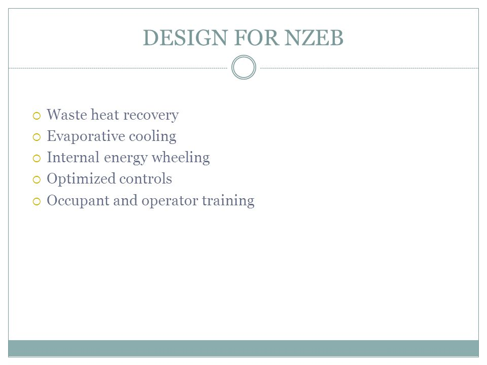 DESIGN FOR NZEB Waste heat recovery Evaporative cooling