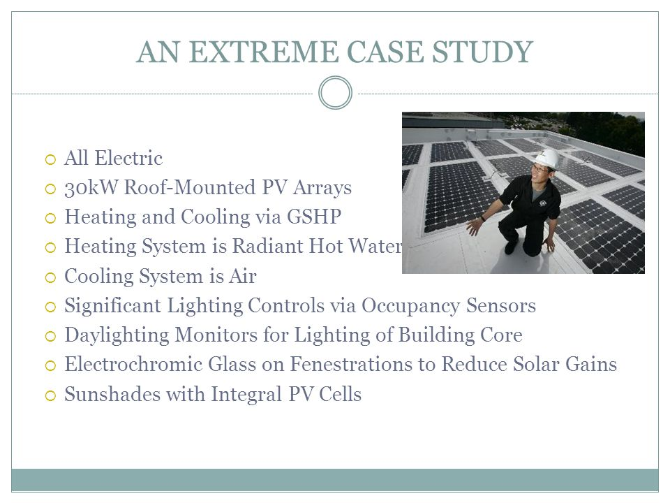 AN EXTREME CASE STUDY All Electric 30kW Roof-Mounted PV Arrays